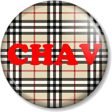"""CHAV 1"""" 25mm Pin Button Badge Novelty Humour Check Style pattern Jeremy Kyle fun"""