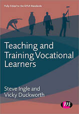 Teaching and Training Vocational Learners by Steve Ingle, Vicky Duckworth (Paper
