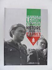Les secrets de la Légion Etrangère Histoire et grands faits d'arme   Beau livre