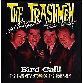 Trashmen : Bird Call 1961-1967: the Twin City Stomp CD***NEW*** Amazing Value