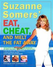 Suzanne Somers' Eat, Cheat, and Melt the Fat Away: *Feast on Real Foods--Includi