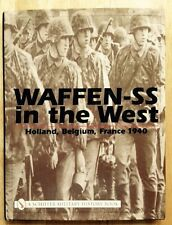 NAZI WAFFEN SS IN THE WEST, HOLLAND, BELGIUM, FRANCE 1940, WWII HISTORY BOOK