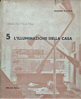 Quaderni di Domus 5 - L. C. Olivieri - L'illuminazione della casa - ed. 1946