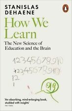 How We Learn: The New Science of Education and the Brain by Stanislas Dehaene