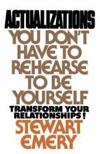 Actualizations : You Don't Have to Rehearse to Be Yourself by Stewart Emery.