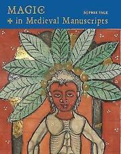 Magic in Medieval Manuscripts, Sophie Page, New
