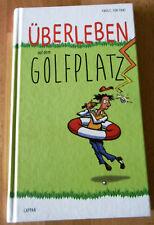 Überleben auf dem Golfplatz ? Yves C. Ton-That, Lappan Verlag, Oldenburg, Hardco