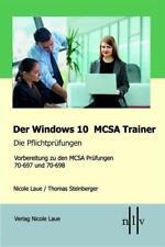 Der Windows 10 MCSA Trainer - Die Pflichtprüfungen von Nicole Laue und Thomas Steinberger (2018, Kunststoffeinband)