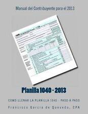 Planilla 1040 - Manual del Contribuyente - 2013: Como Llenar La Planilla 1040 -