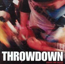 THROWDOWN - DRIVE ME DEAD BRAND NEW CD (SEALED) SHIPS SUPER FAST! GREAT GIFT!BIN