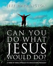 Can You Do What Jesus Would Do? by Harrington, Jeffrey T.