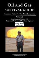 Oil and Gas Survival Guide Volume 2, Handover Notes for the Next Generation