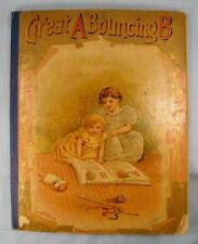 Great A Bouncing B Antique Childrens Book De Wolfe Fiske And Co Illustrated (O)