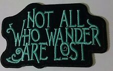 Embroidered Patch Not All Who Wander Are Lost Embroidered Patch 8.5cmx5cm.3 1/2