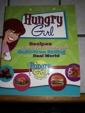 Hungry Girl : Recipes and Survival Strategies for Guilt-Free Eating in the Real…