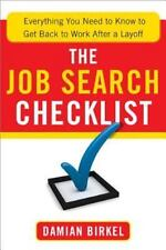 The Job Search Checklist : Everything You Need to Know to Get Back to Work...
