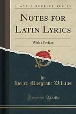 USED (LN) Notes for Latin Lyrics: With a Preface (Classic Reprint)