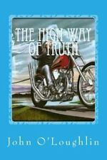 The High-Way of Truth by John O'Loughlin (2014, Paperback)