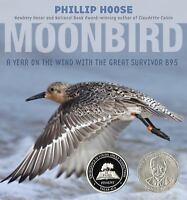 Moonbird : A Year on the Wind with the Great Survivor B95 by Phillip Hoose