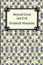 Beyond Good and Evil: By Friedrich Wilhelm Nietzsche