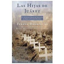 Las Hijas de Juarez (Daughters of Juarez): Un aut�ntico relato de asesinatos en
