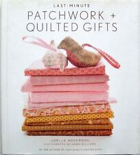 LAST-MINUTE PATCHWORK + QUILTED GIFTS - JOELLE HOVERSON