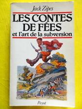 Jack Zipes Les Contes de Fées et l'Art de la Subversion Editions Payot 1986