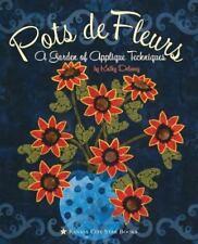 Pots de Fleurs : A Garden of Applique Techniques by Kathy Delaney