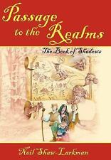 Passage To The Realms: The Book Of Shadows: By Neil Shaw-Larkman