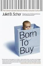 Born to Buy: The Commercialized Child and the New Consumer Culture-ExLibrary