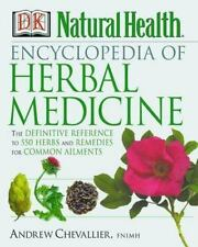 Encyclopedia of Herbal Medicine: The Definitive Home Reference Guide to 550 Key