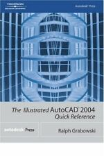 The Illustrated AutoCAD 2004 Quick Reference (Illu