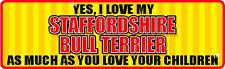 Yes I Love My Staffordshire Bull Terrier Sticker