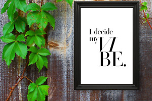 Motivational print,11,poster,inspirational quote,I decide my Vibe, black text