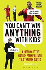 You Can't Win Anything With Kids: A History of the English P... by Gavin Newsham