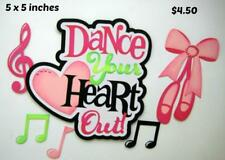 Dance Your Heart Out Title set girl scrapbook premade paper piecing by Rhonda