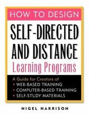 How to Design Self-Directed and Distance Learning Programs: A Guide fo-ExLibrary