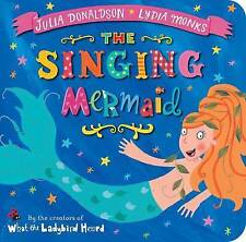The Singing Mermaid by Julia Donaldson (Board book, 2015)