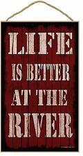 "Red Life Is Better At The River  Sign Plaque 10""X16"""