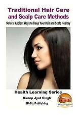 Traditional Hair Care and Scalp Care Methods - Natural Ancient Ways to Keep...