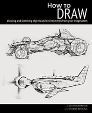 How to Draw : Drawing and Sketching Objects and Environments from Your...
