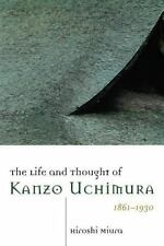 The Life and Thought of Kanzo Uchimura, 1861-1930 (Paperback or Softback)