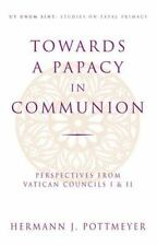 Towards A Papacy In Communion (Studies on Papal Primacy)