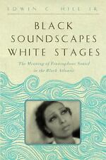 Black Soundscapes White Stages: The Meaning of Francophone Sound in the Black At