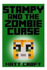 Stampy and the Zombie Curse: Novel Inspired by Stampylongnose