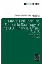 Markets on Trial: Pt. B: The Economic Sociology of the U.S. Financial Crisis (Re