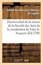 Histoire: Proces-Verbal de la Seance de la Societe des Amis de la...