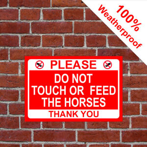 Please do not touch or feed the horses sign Waterproof notice 9642 outdoor