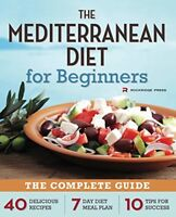 The Mediterranean Diet for Beginners The Complete Guide - 40 Delicious Recipes,
