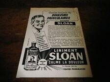 LINIMENT SLOAN - CALME LA DOULEUR - Publicité de presse / Press advert !!! 1956